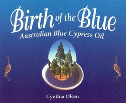 Birth of the Blue: Australian Blue Cypress Oil als Taschenbuch