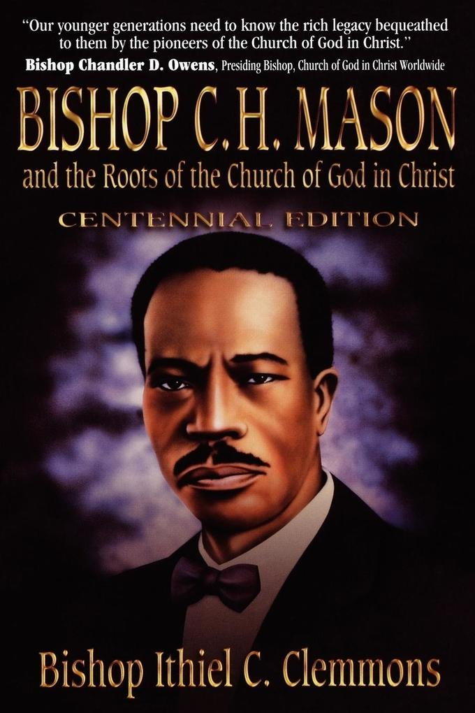 Bishop C. H. Mason and the Roots of the Church of God in Christ als Taschenbuch