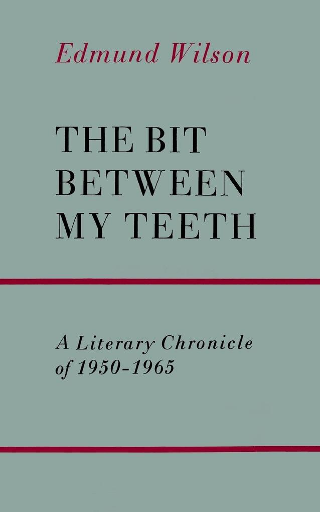 The Bit Between My Teeth: A Literary Chronicle of 1950-1965 als Taschenbuch