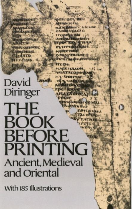 The Book Before Printing: Ancient, Medieval and Oriental als Taschenbuch