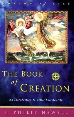 The Book of Creation: An Introduction to Celtic Spirituality als Taschenbuch