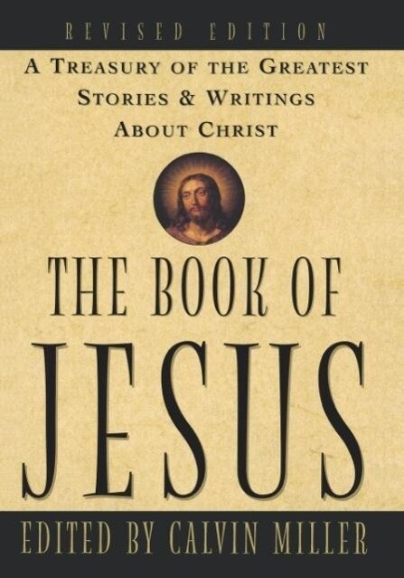 The Book of Jesus: A Treasury of the Greatest Stories and Writings about Christ als Taschenbuch
