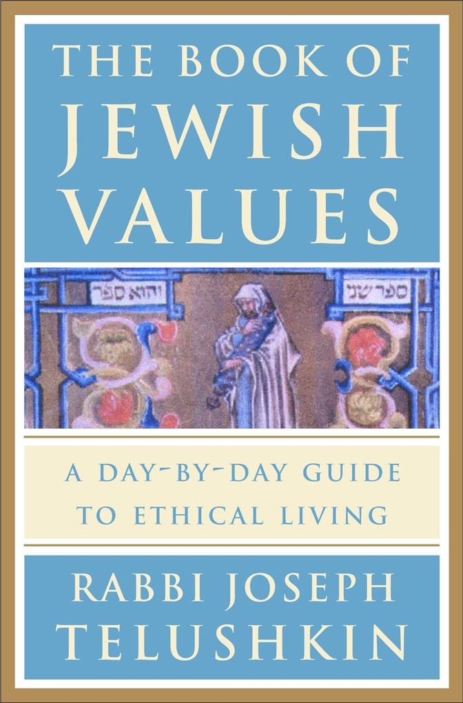 The Book of Jewish Values: A Day-By-Day Guide to Ethical Living als Buch