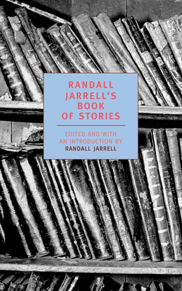 Randall Jarrell's Book of Stories: An Anthology als Taschenbuch