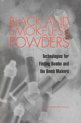 Black and Smokeless Powders:: Technologies for Finding Bombs and the Bomb Makers als Taschenbuch