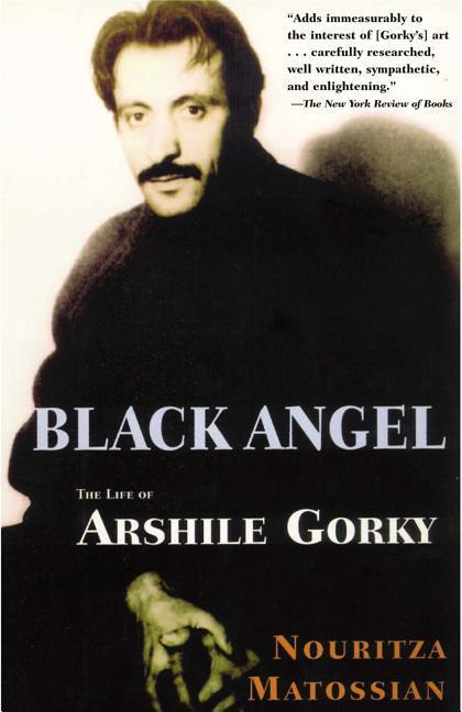 Black Angel: The Life of Arshile Gorky als Taschenbuch