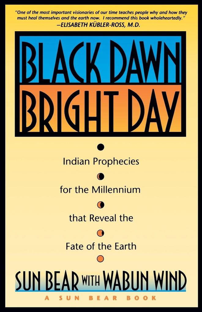 Black Dawn, Bright Day: Indian Prophecies for the Millennium That Reveal the Fate of the Earth als Taschenbuch