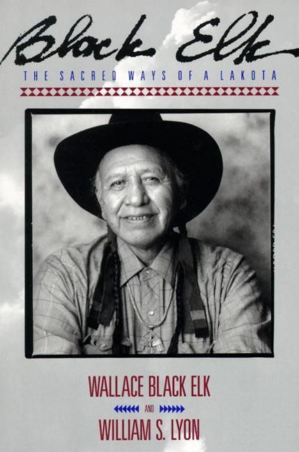 Black Elk: The Sacred Ways of a Lakota als Taschenbuch