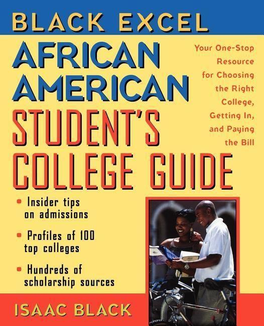 Black Excel African American Student's College Guide: Your One-Stop Resource for Choosing the Right College, Getting In, and Paying the Bill als Taschenbuch
