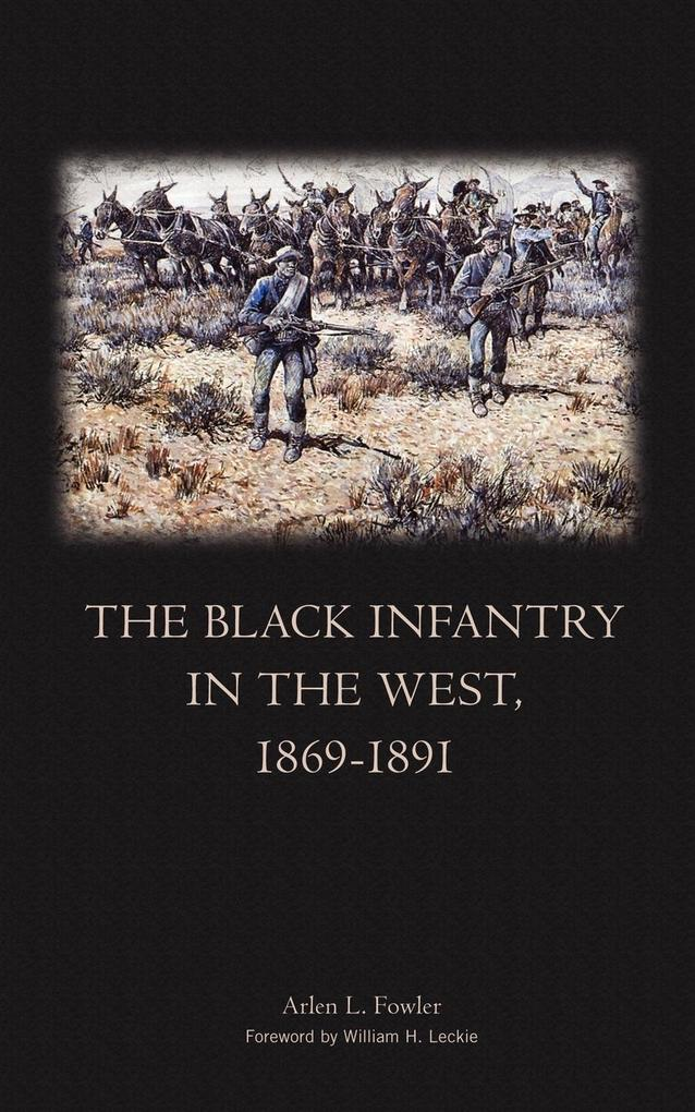 The Black Infantry in the West 1869-1891 als Taschenbuch