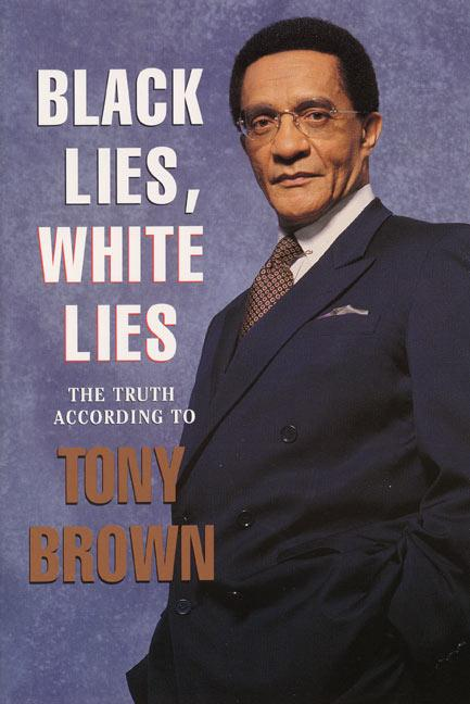 Black Lies, White Lies: The Truth According to Tony Brown als Taschenbuch