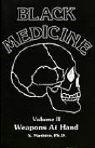 Black Medicine Weapons at Hand Volume 2