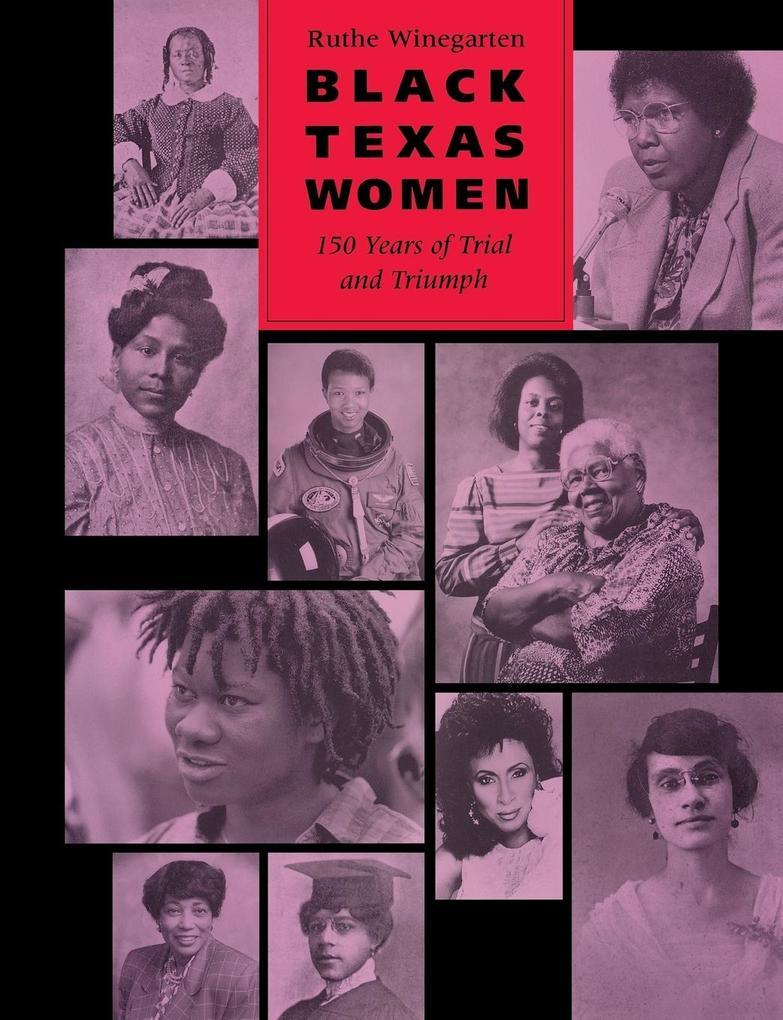 Black Texas Women: 150 Years of Trial and Triumph als Taschenbuch