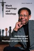 Black Theology and Ideology: Deideological Dimensions in the Theology of James H. Cone