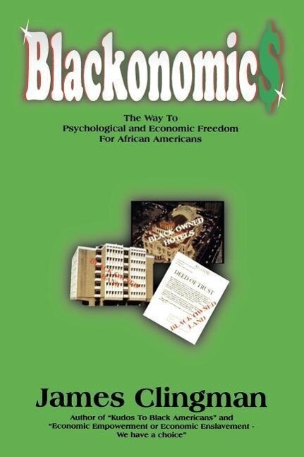 Blackonomics: The Way to Psychological and Economic Freedom for African Americans als Taschenbuch