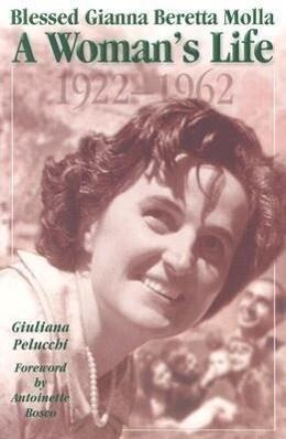 Saint Gianna Beretta Molla: A Woman's Life, 1922-1962 als Taschenbuch