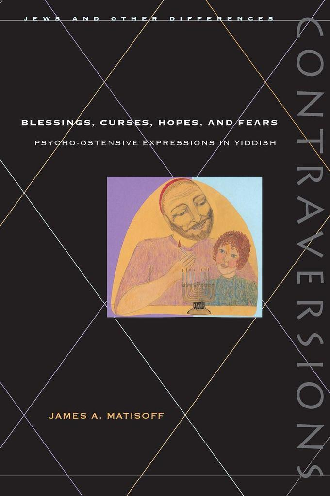 Blessings, Curses, Hopes, and Fears: Psycho-Ostensive Expressions in Yiddish als Taschenbuch