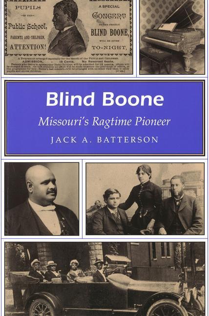 Blind Boone Blind Boone Blind Boone: Missouri's Ragtime Pioneer Missouri's Ragtime Pioneer Missouri's Ragtime Pioneer als Taschenbuch