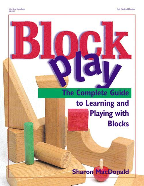 Block Play: The Complete Guide to Learning and Playing with Blocks als Taschenbuch