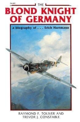 The Blond Knight of Germany: A Biography Of...Erich Hartmann als Taschenbuch