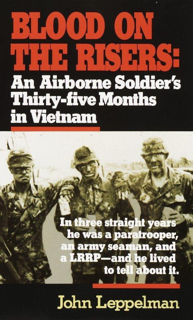 Blood on the Risers: An Airborne Soldier's Thirty-Five Months in Vietnam als Taschenbuch