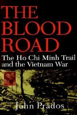 The Blood Road: The Ho Chi Minh Trail and the Vietnam War als Buch