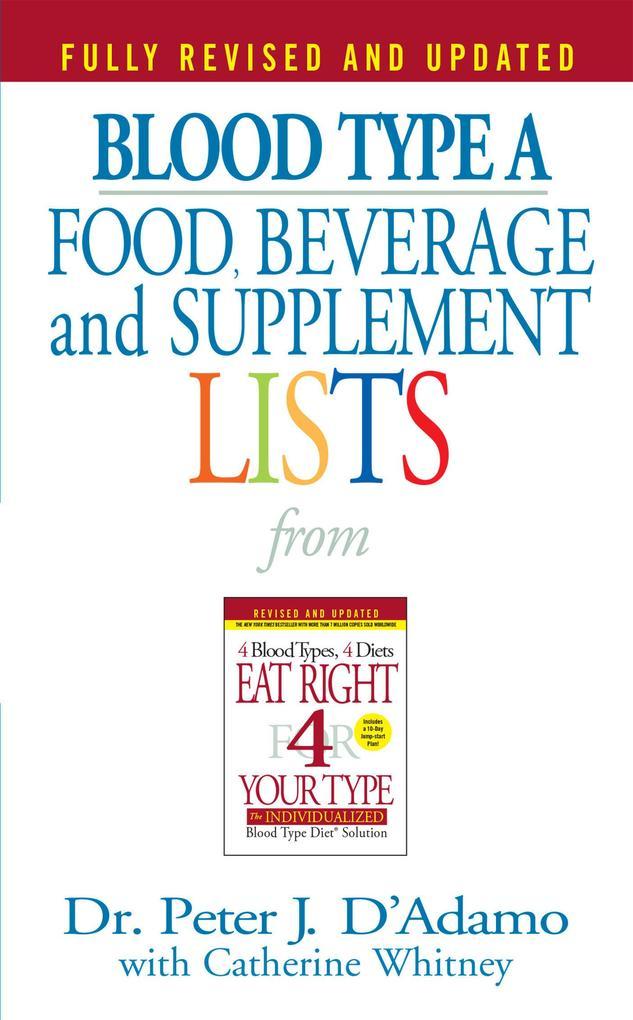 Blood Type a Food, Beverage and Supplement Lists als Taschenbuch