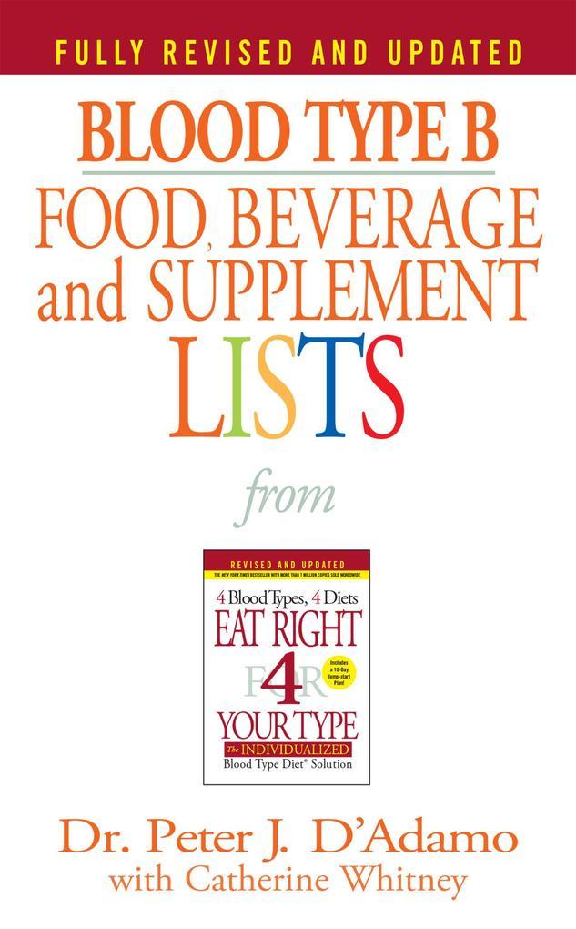 Blood Type B Food, Beverage and Supplement Lists als Taschenbuch
