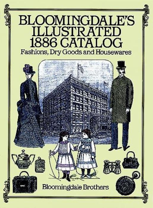 Bloomingdale's Illustrated 1886 Catalog als Taschenbuch