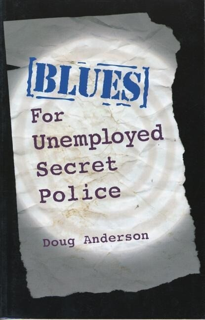 Blues for Unemployed Secret Police als Taschenbuch