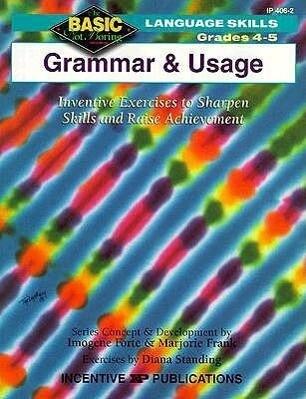 Grammar & Usage, Grades 4-5: Inventive Exercises to Sharpen Skills and Raise Achievement als Taschenbuch
