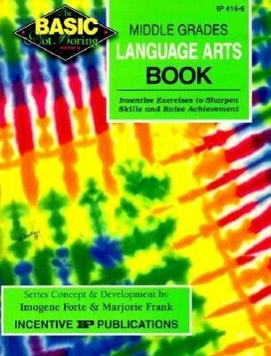 The Basic/Not Boring Middle Grades Language Arts Book Grades 6-8+: Inventive Exercises to Sharpen Skills and Raise Achievement als Taschenbuch