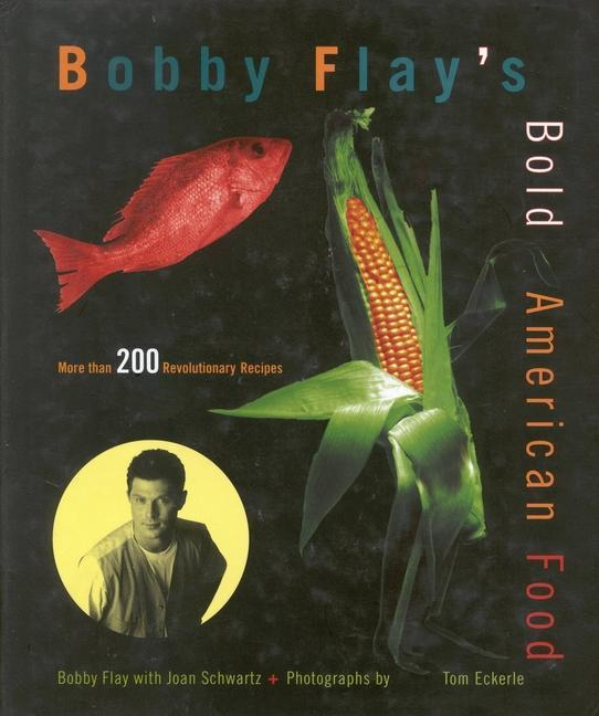 Bobby Flay's Bold American Food als Buch