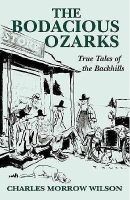 Bodacious Ozarks: True Tales of the Backhills als Taschenbuch