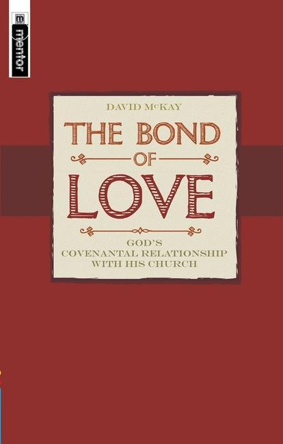 The Bond of Love: Covenant Theology and the Contemporary World als Taschenbuch