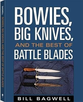 Bowies, Big Knives, and the Best of Battle Blades als Taschenbuch