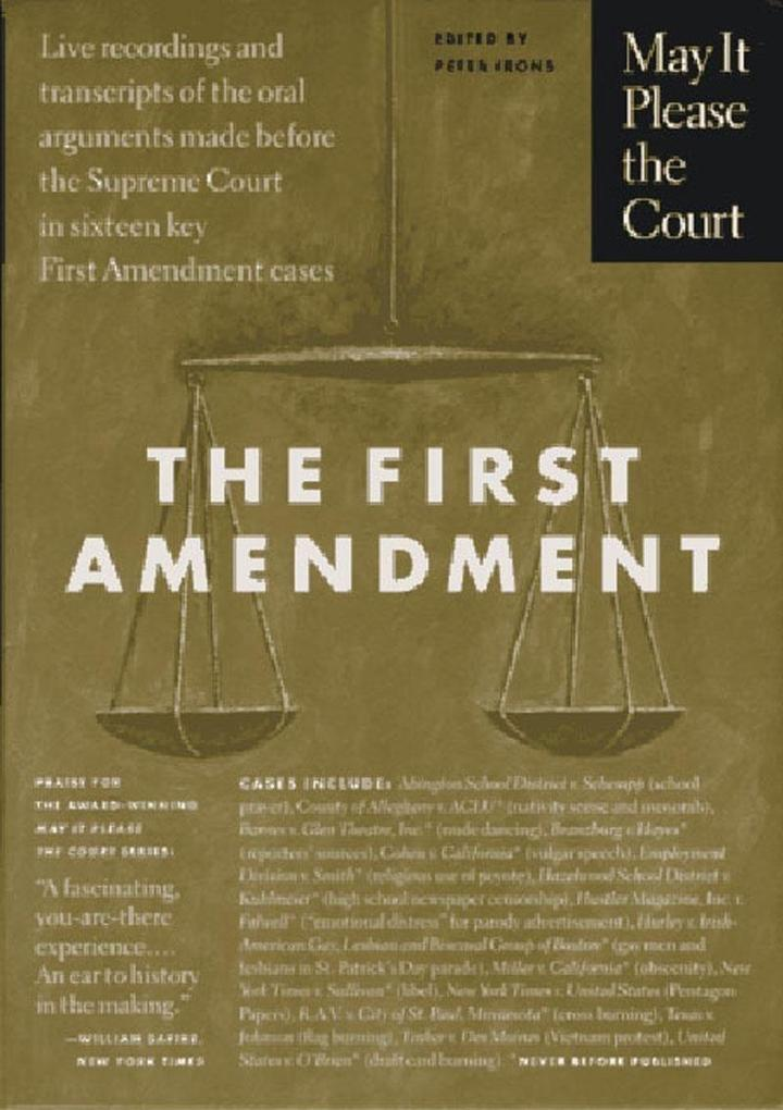 The First Amendment: Live Recordings and Transcripts of the Oral Arguments Made Before the Supreme Court in Sixteen Key First Amendment Cas [With 4 Ca als Buch