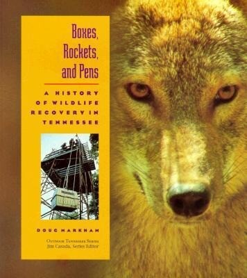 Boxes Rockets & Pens: History Wildlife Recovery Tennessee als Taschenbuch