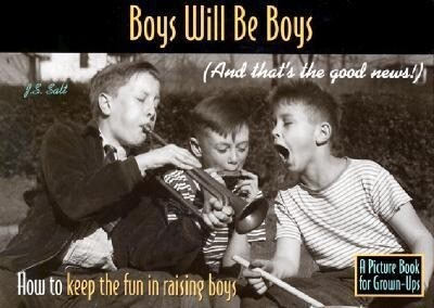 Boys Will Be Boys (and That's the Good News!): How to Keep the Fun in Raising Boys als Taschenbuch