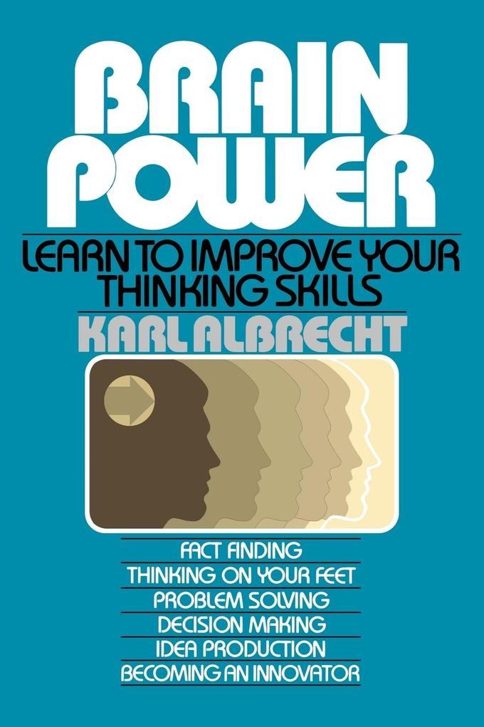Brain Power: Learn to Improve Your Thinking Skills als Taschenbuch