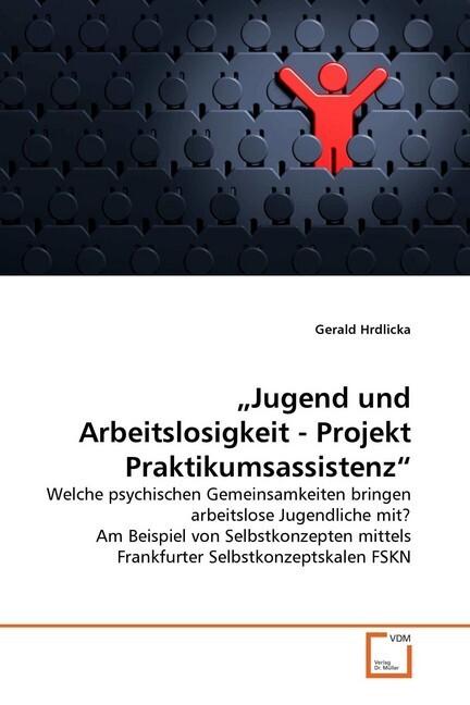 Jugend und Arbeitslosigkeit - Projekt Praktikum...