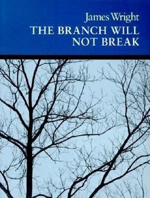 The Branch Will Not Break: Poems als Taschenbuch