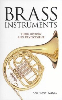 Brass Instruments: Their History and Development als Taschenbuch