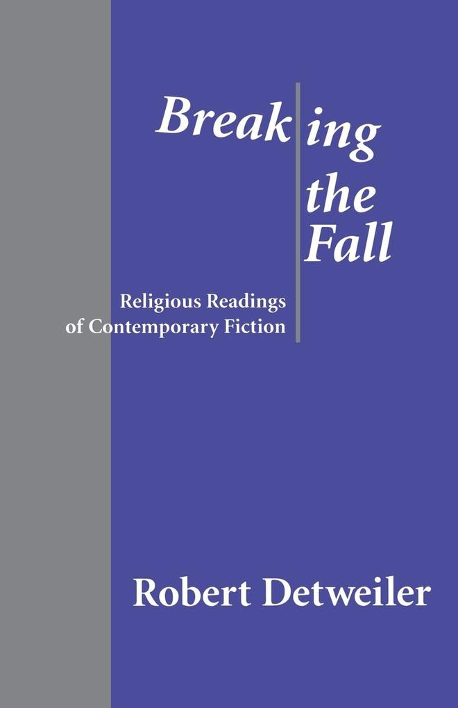 Breaking the Fall: Religious Reading of Contemporary Fiction als Taschenbuch