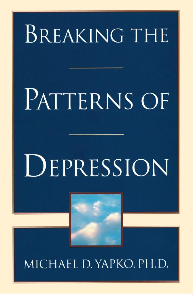 Breaking the Patterns of Depression als Taschenbuch