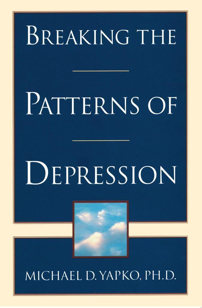 Breaking the Patterns of Depression als Taschenbuch
