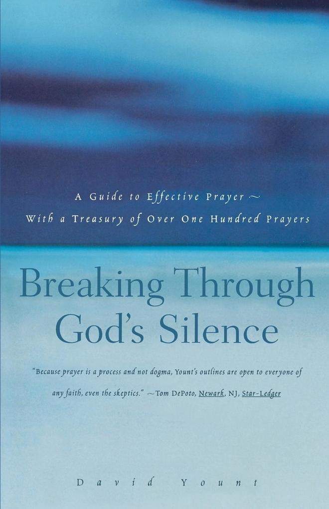 Breaking Through God's Silence: A Guide to Effective Prayer--With a Treasury of Over One Hundred Prayers als Taschenbuch