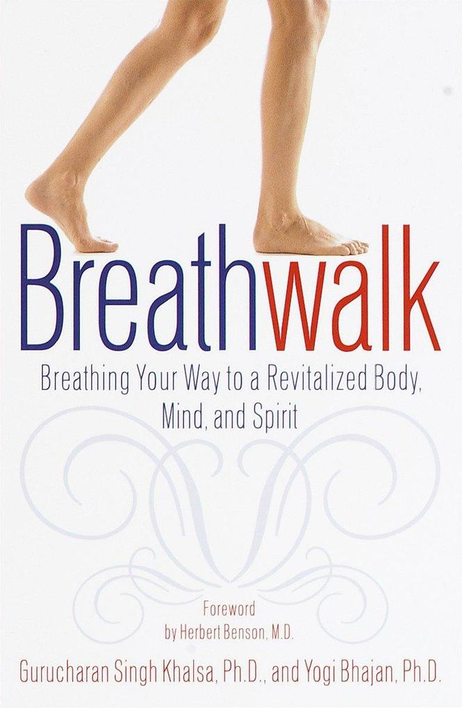 Breathwalk: Breathing Your Way to a Revitalized Body, Mind and Spirit als Taschenbuch