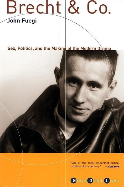 Brecht and Co.: Sex, Politics, and the Making of the Modern Drama als Taschenbuch