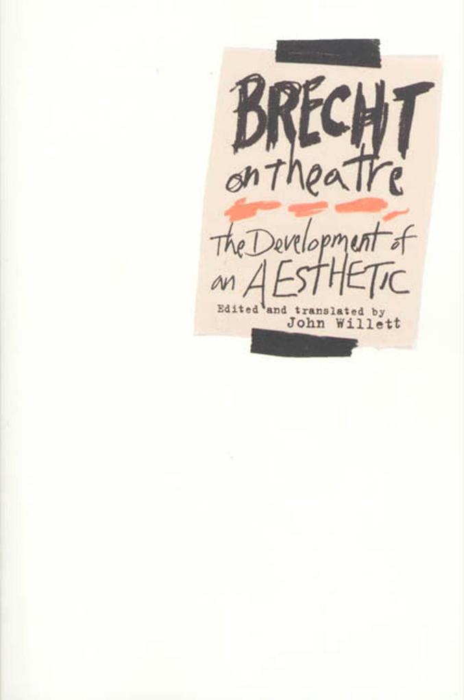 Brecht on Theatre: The Development of an Aesthetic als Taschenbuch